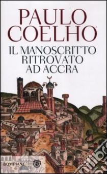 Il manoscritto ritrovato ad Accra libro di Coelho Paulo