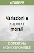 Variazioni e capricci morali libro