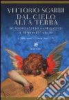 Dal cielo alla terra. Da Michelangelo a Caravaggio. Il tesoro d'Italia. Vol. 3 libro