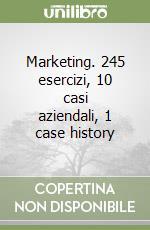 Marketing. 245 esercizi, 10 casi aziendali, 1 case history libro di Cercola Raffaele
