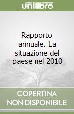 Rapporto annuale. La situazione del paese nel 2010 libro