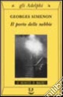 Il porto delle nebbie libro di Simenon Georges
