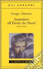 Assassinio all'Étoile du Nord e altri racconti libro