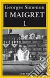 I Maigret: Pietr il Lettone-Il cavallante della «Providence»-Il defunto signor Gallet-L'impiccato di Saint-Pholien-Una testa in gioco. Vol. 1 libro
