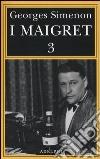 I Maigret: La balera da due soldi-L'ombra cinese-Il caso Saint-Fiacre-La casa dei fiamminghi-Il porto delle nebbie. Vol. 3 libro