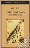 Cristianesimo bizantino libro