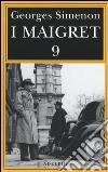 I Maigret: Maigret e l'uomo della panchina-Maigret ha paura-Maigret si sbaglia-Maigret a scuola-Maigret e la giovane morta. Vol. 9 libro