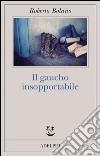 Il gaucho insopportabile libro