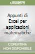 Appunti di Excel per applicazioni matematiche libro