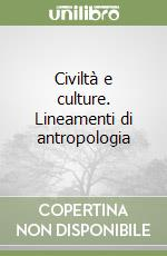 Civiltà e culture. Lineamenti di antropologia libro di Gatto Trocchi Cecilia