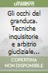 Gli occhi del granduca. Tecniche inquisitorie e arbitrio giudiziale tra stylus curiae e ius commune nella Toscana secentesca libro