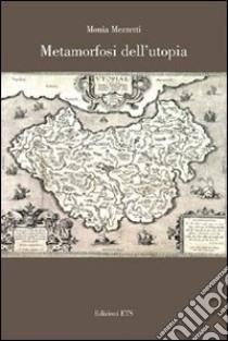 Metamorfosi dell'utopia libro di Mezzetti Monia