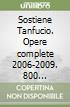 Sostiene Tanfucio. Opere complete 2006-2009. 800 incursioni quotidiane nella vita di una piccola grande città libro
