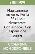 Magicamente insieme. Per la 3ª classe elementare. Con e-book. Con espansione online libro di Cappelletti Marilena, De Gianni Angelo
