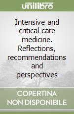 Intensive and critical care medicine. Reflections, recommendations and perspectives