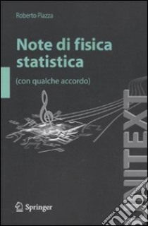 Note di fisica statistica (con qualche accordo) libro di Piazza Roberto