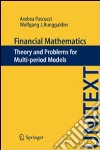 Financial mathematics. Theory and problems for multi-period models libro