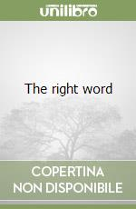 The right word libro di Clifton Katherine