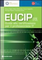Eucip. Guida alla certificazione per il professionista IT