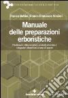 Manuale delle preparazioni erboristiche libro