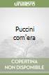 Puccini com'era libro