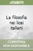 La filosofia nei licei italiani libro