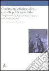 Confessioni religiose, diritto e scuola pubblica in Italia. Insegnamento, culto e simbologia religiosa nelle scuole pubbliche libro