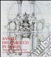 Annali del barocco in Sicilia. Vol. 6: Capitali europee del barocco tra cultura del progetto e cultura del cantiere libro