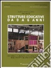 Strutture educative da 0 a 6 anni. Manuale di qualità per l'organizzazione degli spazi scolastici dell'infanzia libro