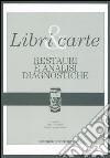 Libri & carte. Restauri e analisi diagnostiche. Ediz. illustrata libro