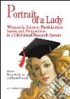 Portrait of a lady. Women in science: participation issues and perspectives in a globalized research system. Ediz. italiana e inglese libro