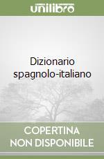 Dizionario spagnolo-italiano libro