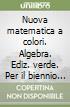 Nuova matematica a colori. Ediz. verde.Algebra 1.