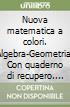 Nuova matematica a colori. Ediz. verde.Algebra e Geometria 2