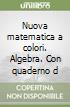 Nuova matematica a colori. Algebra.Ed. gialla