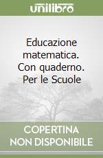 Educazione matematica. Con quaderno. Per le Scuole (2) libro di Mariscotti Mario