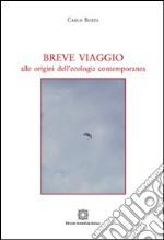 Breve viaggio alle origini dell'ecologia contemporanea libro
