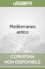 Mediterraneo antico libro di Sartre Maurice; Tranoy Alain