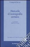 Manuale di iconografia armena libro