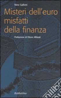 Misteri dell'euro misfatti della finanza libro di Galloni Nino