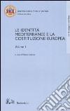 Le identità mediterranee e la Costituzione europea vol. 1-2. Atti del Convegno internazionale (Salerno, 19-20 febbraio 2003) libro