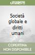 Società globale e diritti umani libro