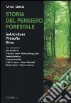 Storia del pensiero forestale. Selvicoltura, filosofia, etica libro