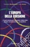 L'Europa della coesione. I fondi strutturali comunitari 2000-2006. Origini, funzionamento, prospettive libro
