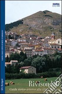 Rivisondoli. Guida storico-artistica alla città e dintorni libro