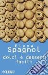 Dolci e dessert facili libro