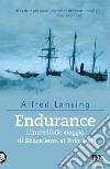 Endurance. L'incredibile viaggio di Shackleton al Polo Sud libro