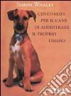 Cento modi per il cane di addestrare il proprio umano libro