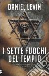 I sette fuochi del tempio libro di Levin Daniel