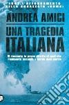 Una tragedia italiana. 1943. L'affondamento della corazzata Roma libro
